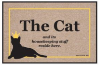 High Cotton The Cat and its Housekeeping Staff Reside Here Doormat